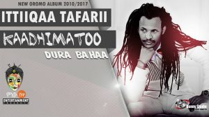 Ittiiqaa Tafarii - Kaadhimatoo - New Oromo Music 2017(Official Video)