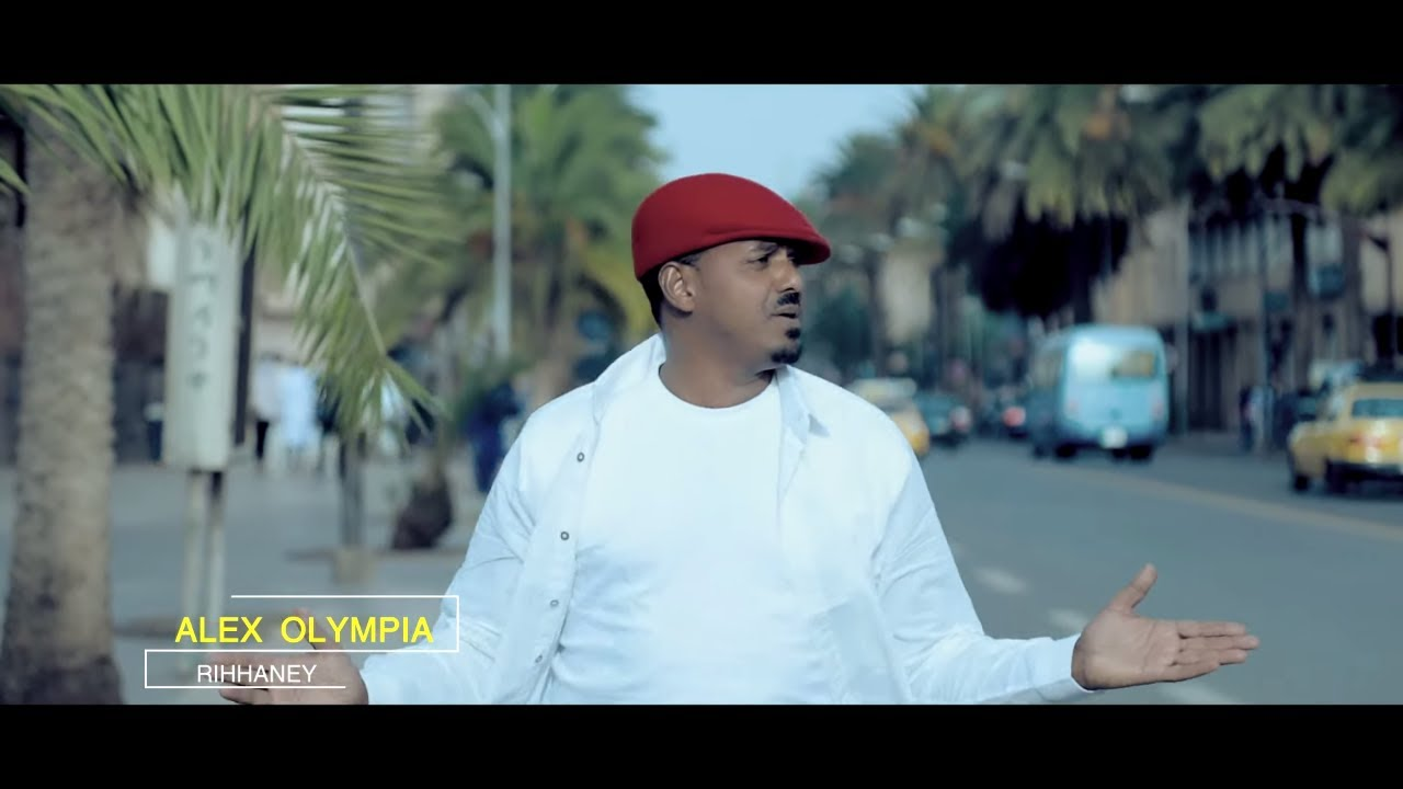 "Alex Olompia (አሌክስ ኦሎምፒያ) ""ሪሓነይ Rihanney"" New Ethiopian & Eritrean Music 2019 (Official Video)"