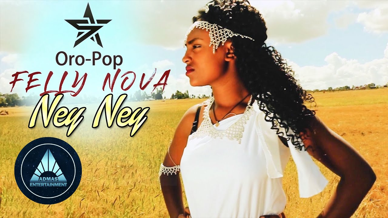 Felly Nova - Ney Ney Oropop (Official Video) | Ethiopian Oromo Music